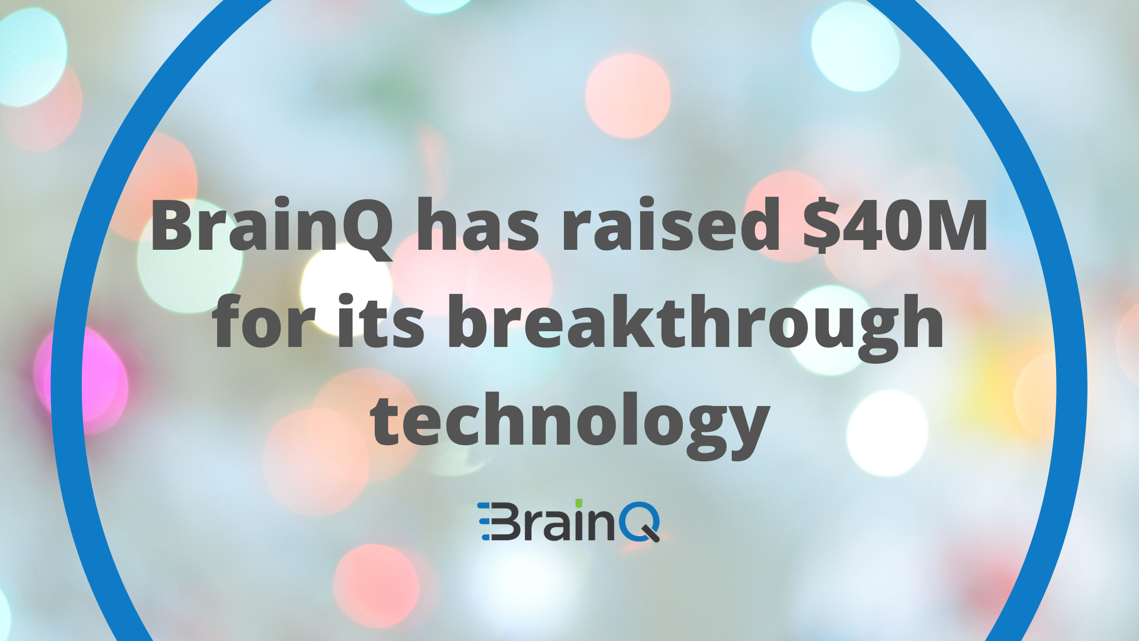 NEWS UPDATE: Breakthrough Israeli stroke therapy technology BrainQ announces a $40M funding round